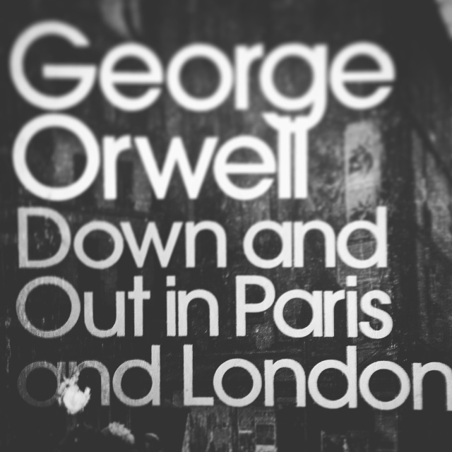 George Orwell - Down and Out in Paris and London