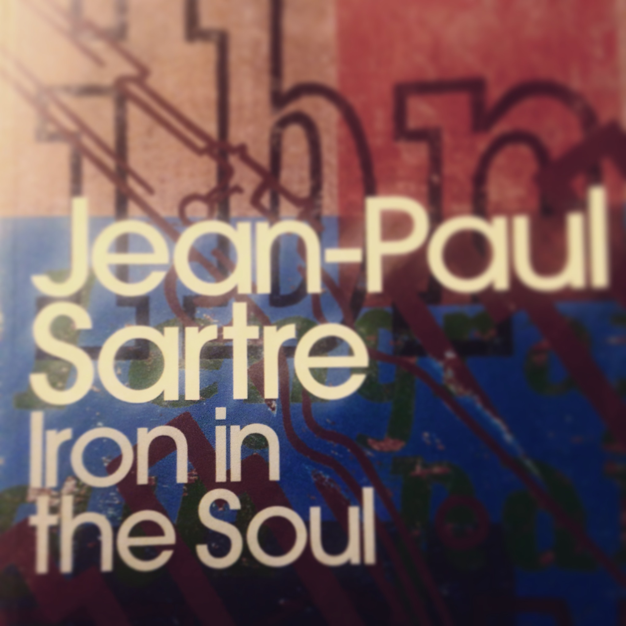 Jean-Paul Sartre - Iron in the Soul